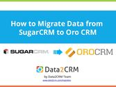 How to Migrate from SugarCRM to OroCRM with Data2CRM