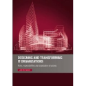 Amazon.com: Designing and Transforming IT Organizations: Roles, Responsibilities and Organization Structures (9780117...