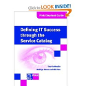 Defining IT Success through the Service Catalog (Pink Elephant Guides): Rodrigo Flores, Bill Fine, Troy DuMoulin: 978...