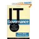 IT Governance: How Top Performers Manage IT Decision Rights for Superior Results: Peter Weill, Jeanne Ross: 978159139...