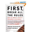 First, Break All the Rules: What the World's Greatest Managers Do Differently: Marcus Buckingham, Curt Coffman: 97806...