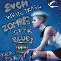 Even White Trash Zombies Get The Blues Audiobook