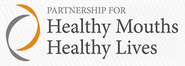 Partnership for Healthy Mouths Healthy Lives