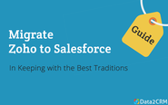 Zoho to Salesforce Migration: In Keeping with the Best Traditions [How-to Guide]
