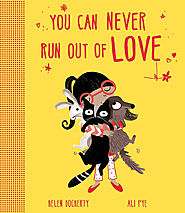 The Book Chook: Children's Book Review, You Can Never Run Out of Love