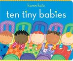 CHILDREN'S BOOK REVIEWS - TEN TINY BABIES by Karen Katz