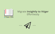 Migrate Insightly to Vtiger Effortlessly: Score the Business Triumph [Tutorial]