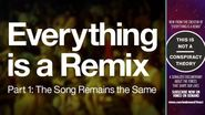 Everything is a Remix Part 1: Watch It Now