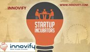 Evolution of startup accelerator with innovify by jamy enzor
