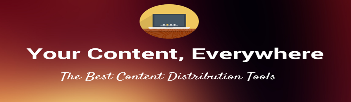 Headline for The 17 Best Tools for Content Distribution