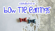 Dr. Who Bow Tie Earrings-Cut out and Keep