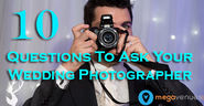 10 Questions You Need To Ask Your Wedding Photographer