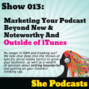 013 Marketing Your Podcast Beyond New & Noteworthy and Outside of iTunes