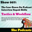 007 The Low-Down On Podcast Interview Supah Skillz, Tactics and Workflow