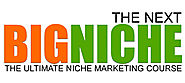 Next Big Niche - The Ultimate Niche Marketing Course