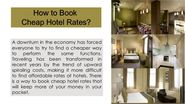 How to book cheap hotel rates?