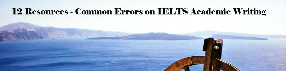 Headline for 12 Resources - Common Errors on IELTS Academic Writing