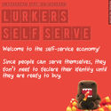 Lurkers Self Serve