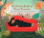 Children's Book Review, The Fantastic Jungles of Henri Rousseau