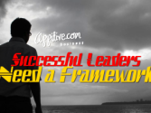 Successful Leaders need a Framework