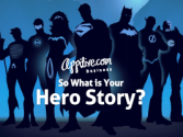 So What is Your Hero Story?