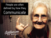 People are often defined by how they Communicate!