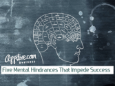 Five Mental Hindrances That Impede Success