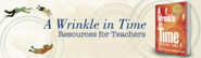 A Wrinkle in Time: Resources for Teachers