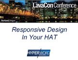Lavacon 2014 responsive design in your hat