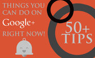 50 G+ Tips / 117 G+ Answers / 125 G+ How-To / 20 Google Tips 50 Google+ Tips...