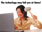 If the Technology Fails You, What to Do