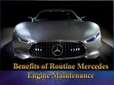 Benefits Of Routine Mercedes Engine Maintenance