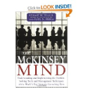 The McKinsey Mind: Understanding and Implementing the Problem-Solving Tools and Management Techniques of the World's ...