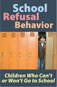 School Refusal Behavior: Children Who Can't or Won't Go to School