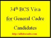 34th BCS Viva Voce Schedule for General Cadre Candidates