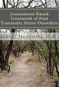 Assessment-Based Treatment of Post Traumatic Stress Disorders