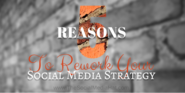 5 Reasons Why You Need to Rework Your Social Media Marketing Immediately