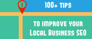 100+ Tips to improve your Local Business SEO