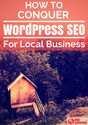 How To Conquer WordPress SEO For Local Business
