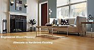 Engineered Wood Flooring is Best Alternative to the Hardwood Flooring