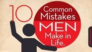 10 Common Mistakes Men Make in Life