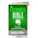 The Evernote Bible - The Guide to Everything Evernote, Including: Tips, Uses, and Evernote Essentials: Brandon Collin...