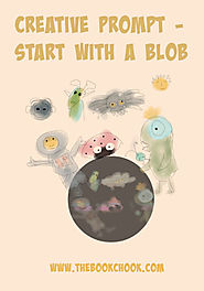 Creative Prompt for Kids - Start with a Blob