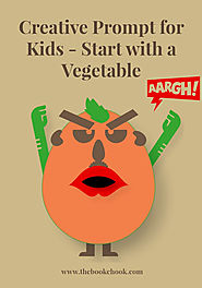 Creative Prompt for Kids - Start with a Vegetable