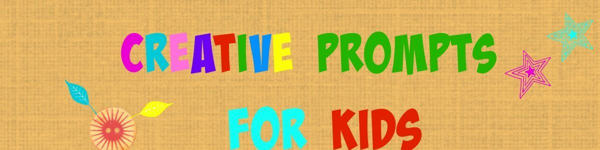 Headline for Creative Prompts for Kids