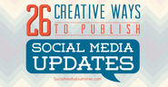 26 Creative Ways to Publish Social Media Updates