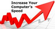 Learn the Best Ways to Increase Computer Speed