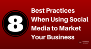Top 10 Blog Posts of 2014 | 8 Best Practices When Using Social Media to Market Your Business