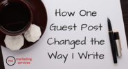 How One Guest Post Changed the Way I Write - ME Marketing Services, LLC