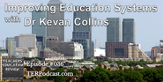 TER #036 - Improving Education Systems with Dr Kevan Collins - 30 Nov 2014